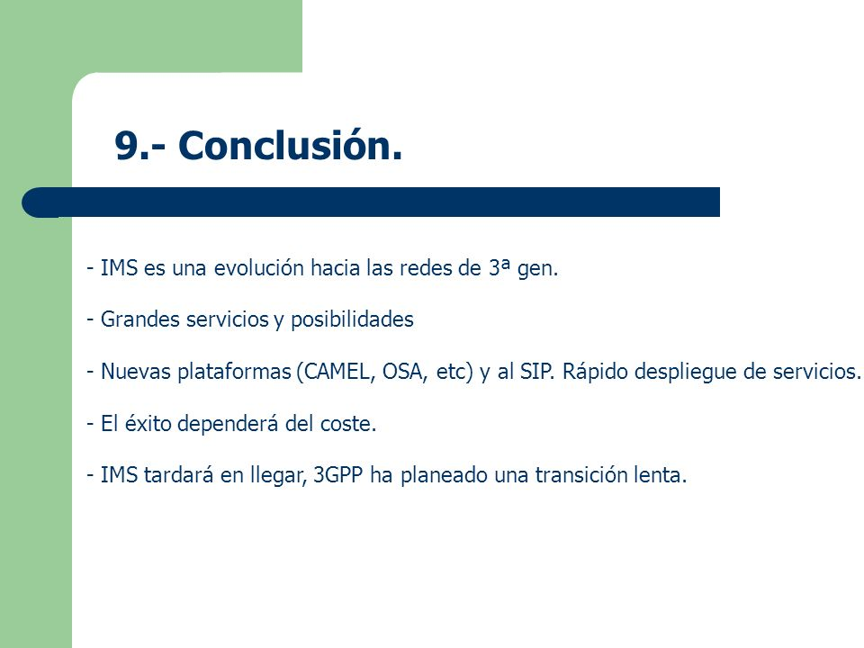 9.- Conclusión. - IMS es una evolución hacia las redes de 3ª gen.