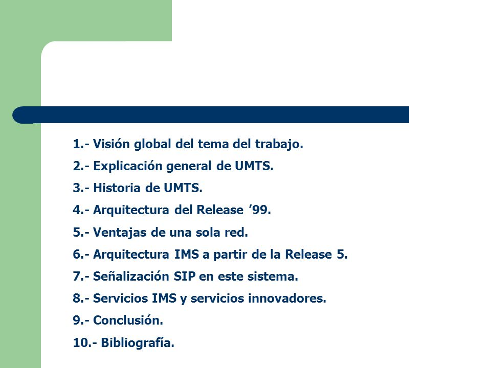 1.- Visión global del tema del trabajo.