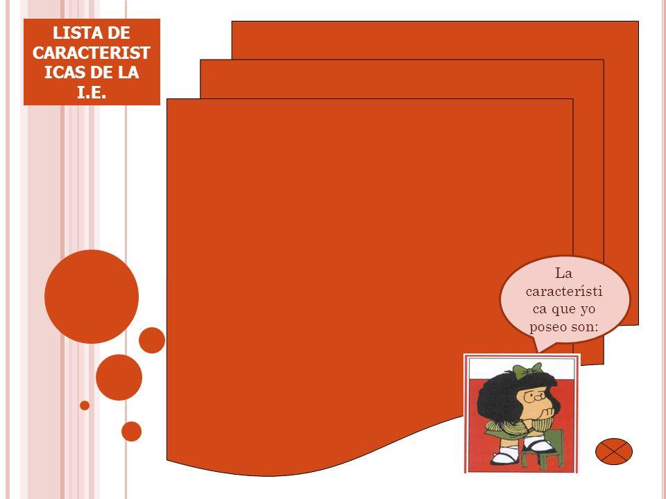 LISTA DE CARACTERISTICAS DE LA I.E.