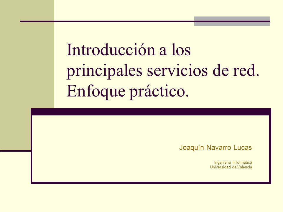 Introducción a los principales servicios de red. Enfoque práctico.