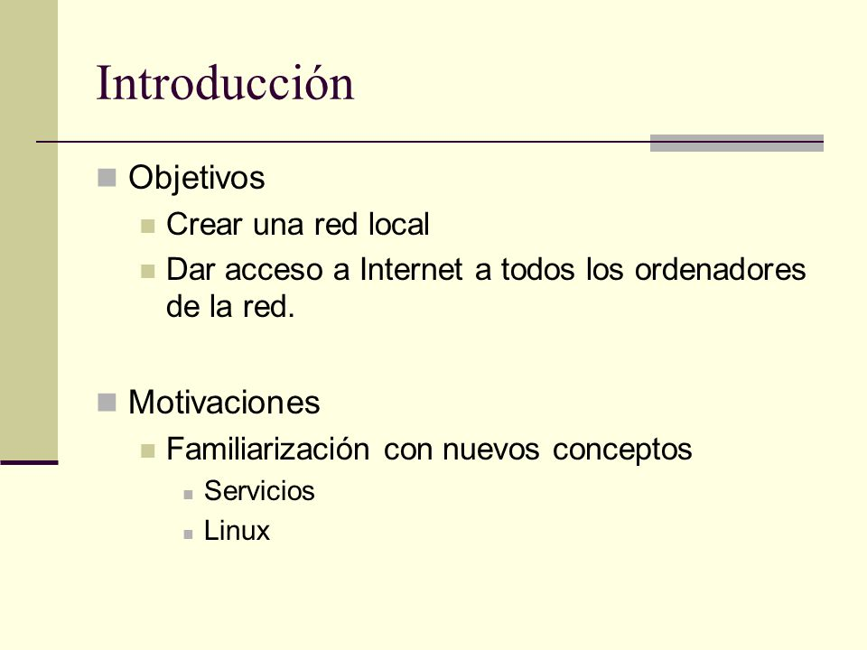 Introducción Objetivos Motivaciones Crear una red local