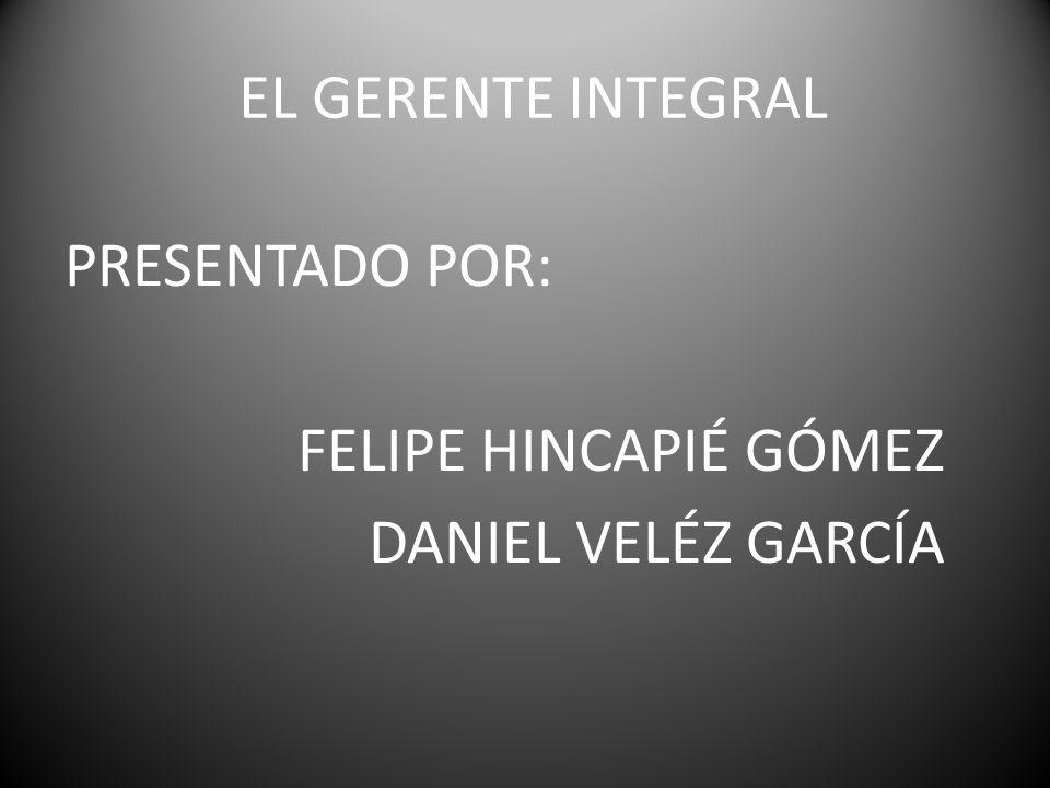 PRESENTADO POR: FELIPE HINCAPIÉ GÓMEZ DANIEL VELÉZ GARCÍA