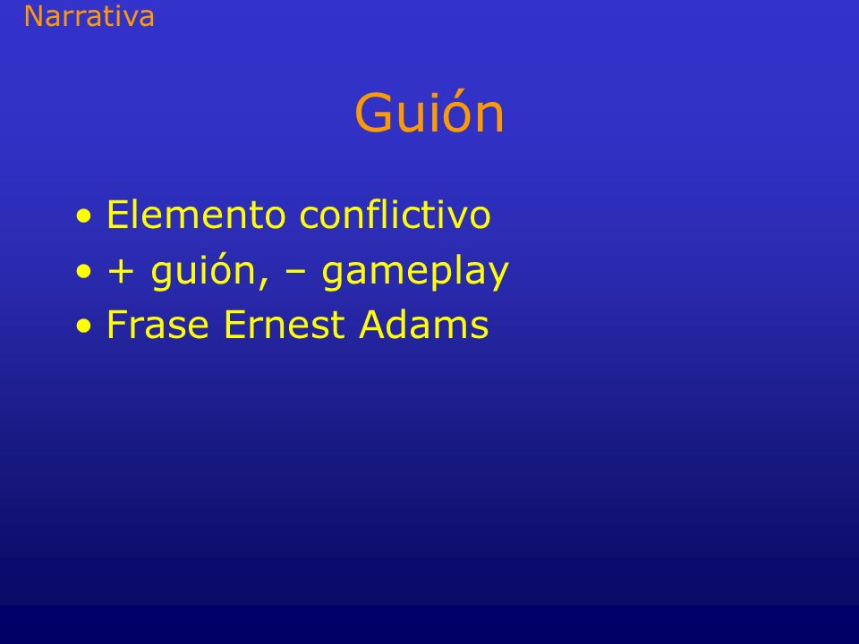 Guión Elemento conflictivo + guión, – gameplay Frase Ernest Adams