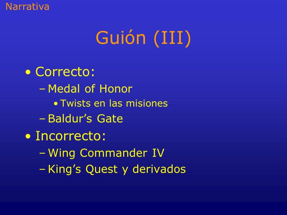 Guión (III) Correcto: Incorrecto: Medal of Honor Baldur's Gate