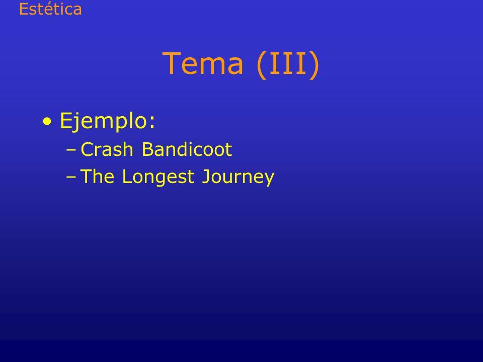 Estética Tema (III) Ejemplo: Crash Bandicoot The Longest Journey