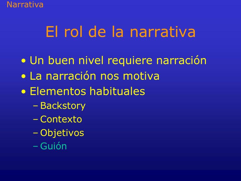 El rol de la narrativa Un buen nivel requiere narración