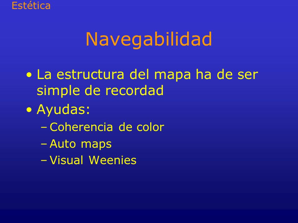 Navegabilidad La estructura del mapa ha de ser simple de recordad
