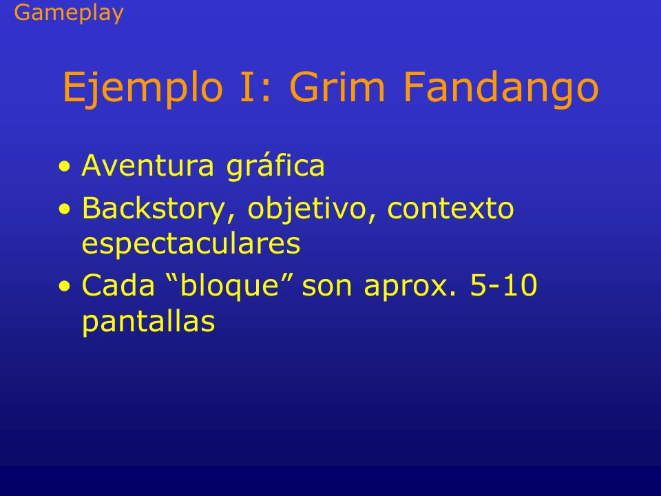 Ejemplo I: Grim Fandango