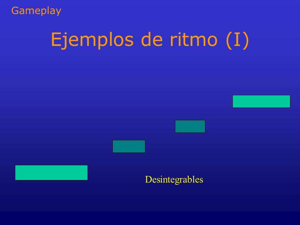 Gameplay Ejemplos de ritmo (I) Desintegrables