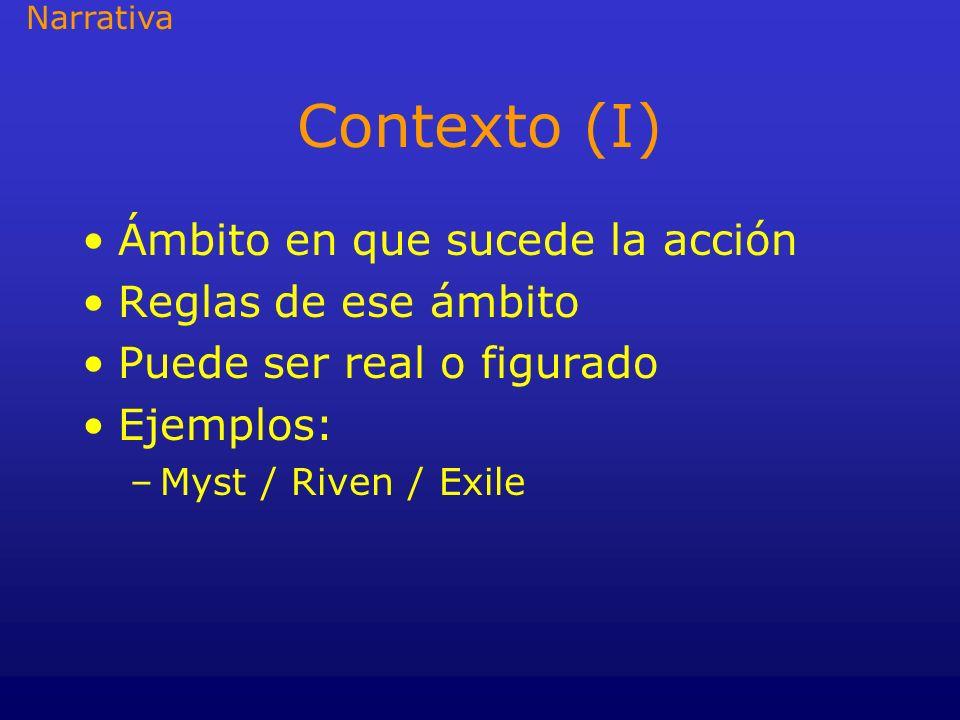 Contexto (I) Ámbito en que sucede la acción Reglas de ese ámbito