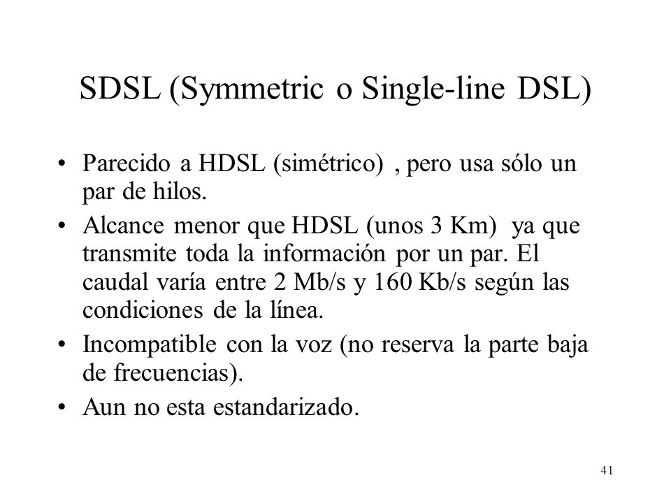 SDSL (Symmetric o Single-line DSL)