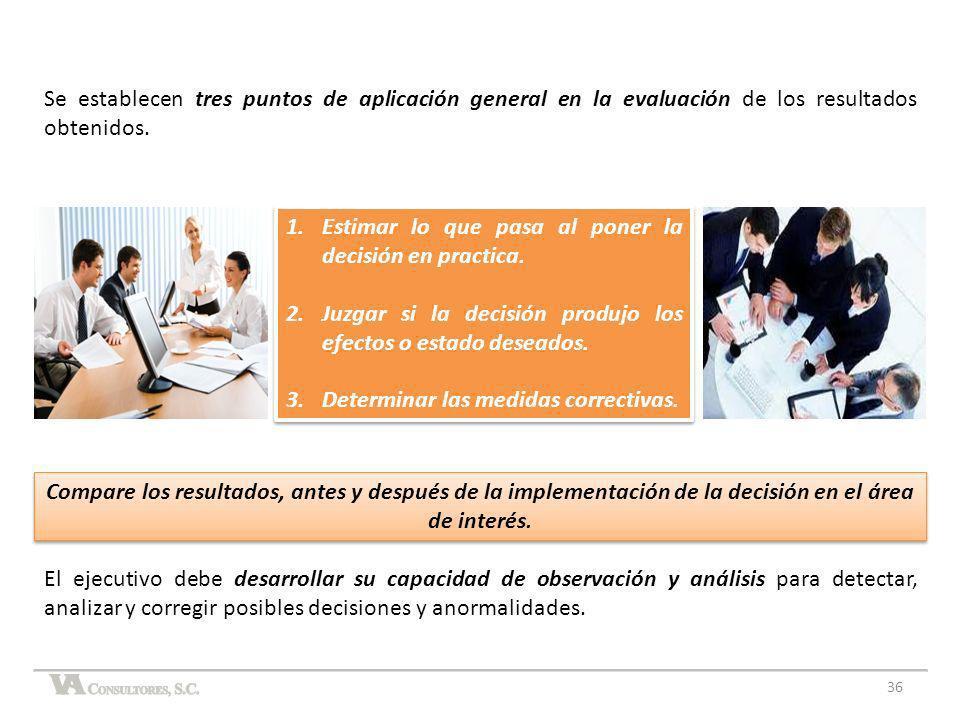 Se establecen tres puntos de aplicación general en la evaluación de los resultados obtenidos.
