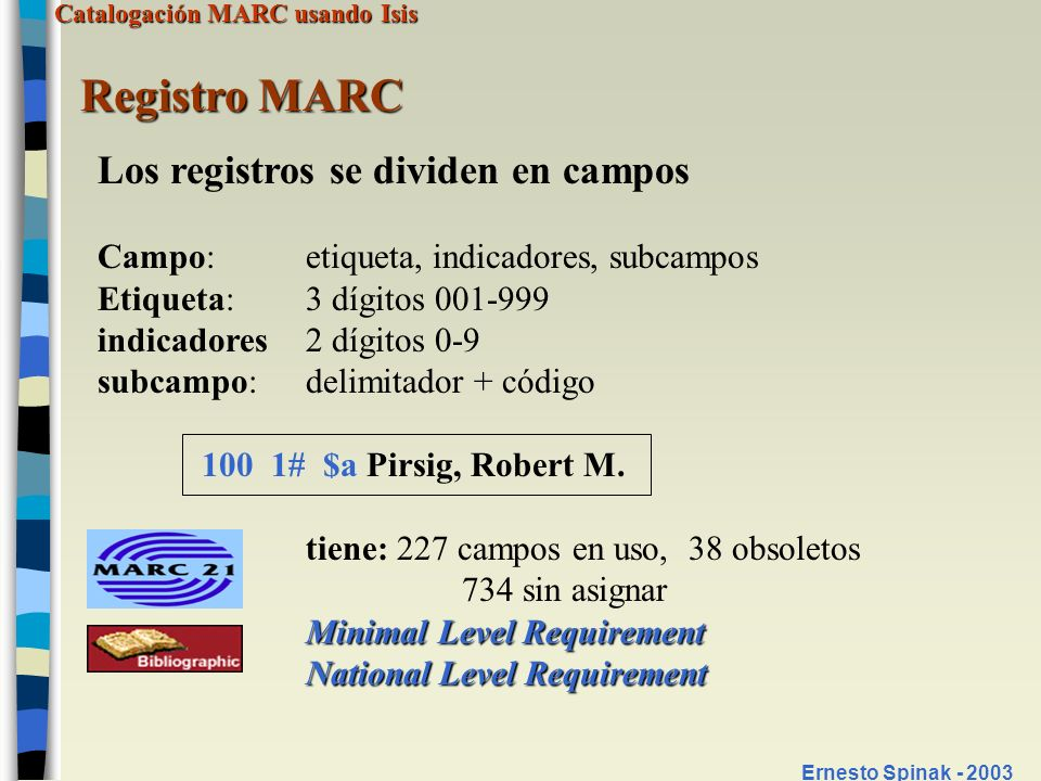 Registro MARC Los registros se dividen en campos