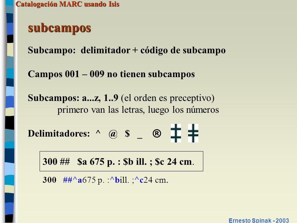 subcampos Subcampo: delimitador + código de subcampo