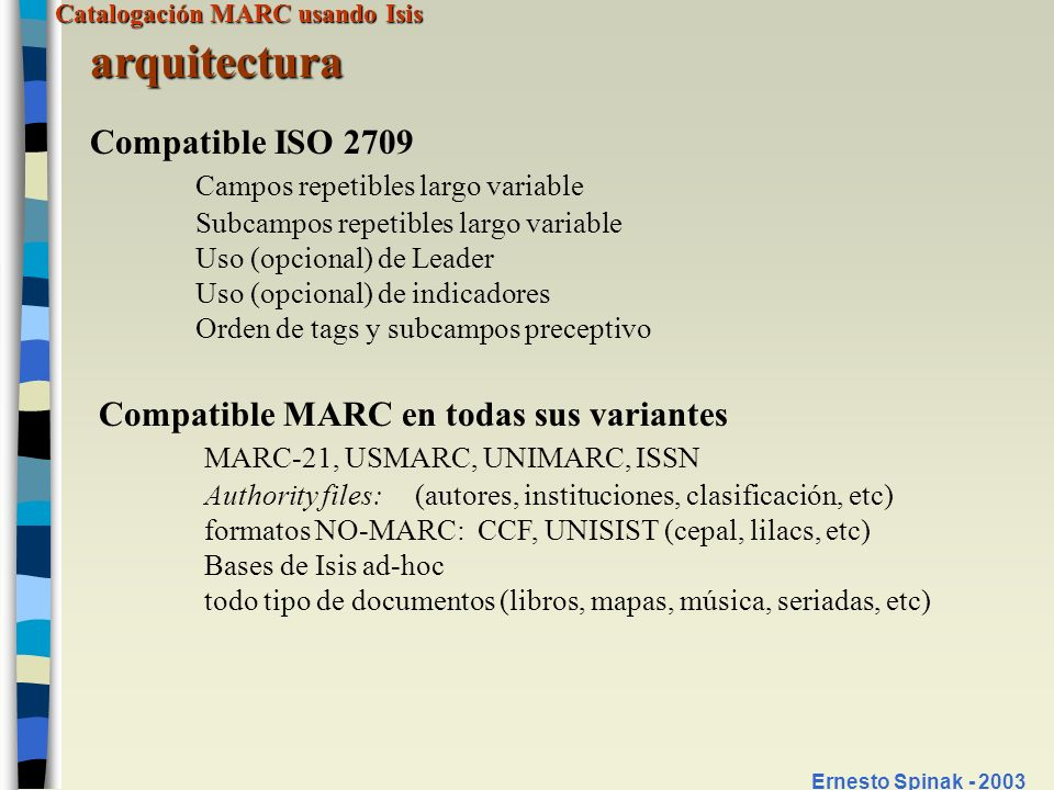 arquitectura Compatible ISO 2709 Campos repetibles largo variable