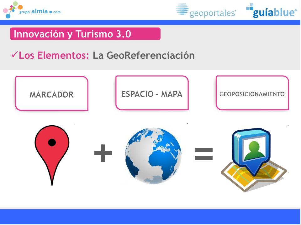+ = Innovación y Turismo 3.0 Los Elementos: La GeoReferenciación
