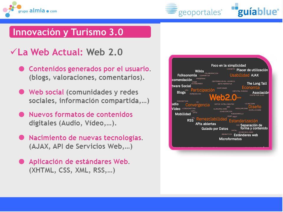 Innovación y Turismo 3.0 La Web Actual: Web 2.0