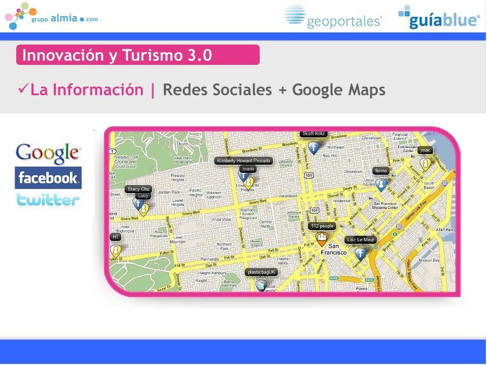 Innovación y Turismo 3.0 La Información | Redes Sociales + Google Maps