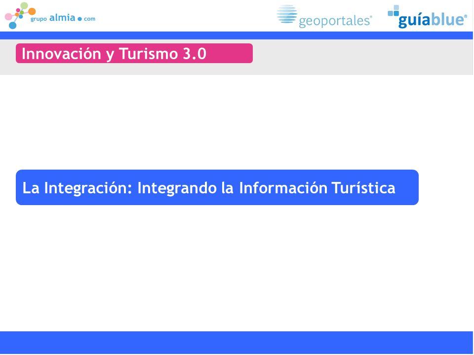 Innovación y Turismo 3.0 La Integración: Integrando la Información Turística