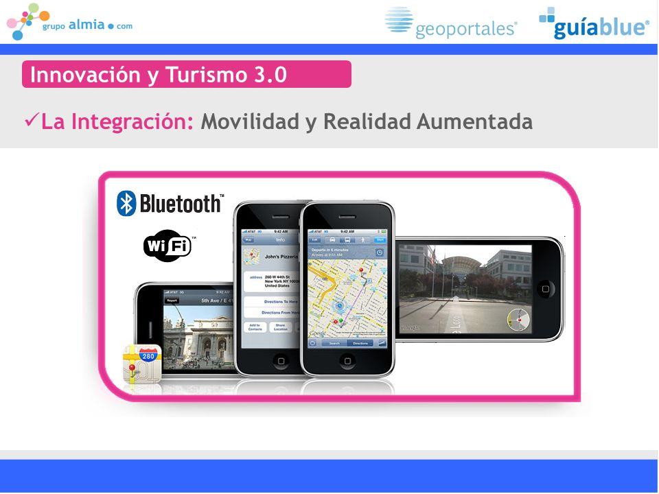 Innovación y Turismo 3.0 La Integración: Movilidad y Realidad Aumentada