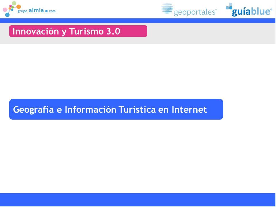 Innovación y Turismo 3.0 Geografía e Información Turística en Internet