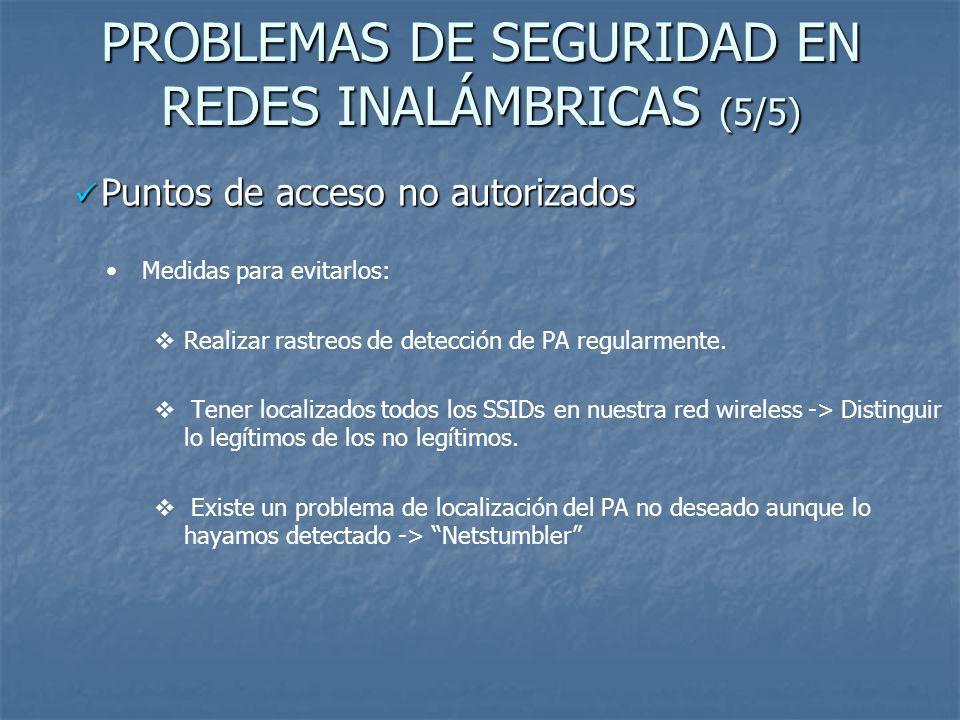 PROBLEMAS DE SEGURIDAD EN REDES INALÁMBRICAS (5/5)