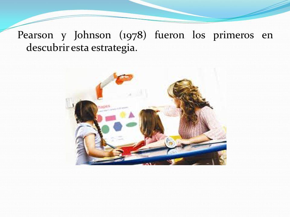 Pearson y Johnson (1978) fueron los primeros en descubrir esta estrategia.