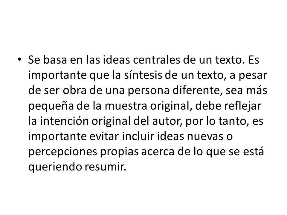 Se basa en las ideas centrales de un texto