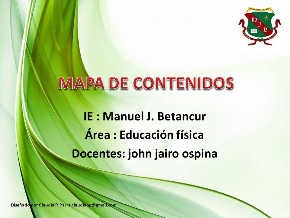 Área : Educación física Docentes: john jairo ospina