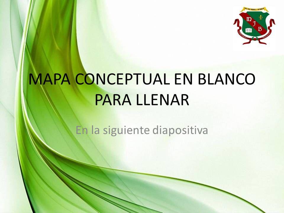 MAPA CONCEPTUAL EN BLANCO PARA LLENAR