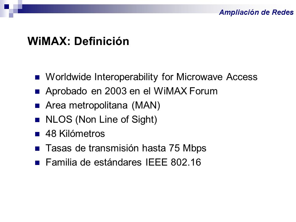 WiMAX: Definición Worldwide Interoperability for Microwave Access