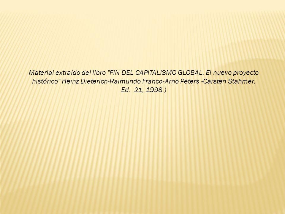 Material extraído del libro FIN DEL CAPITALISMO GLOBAL