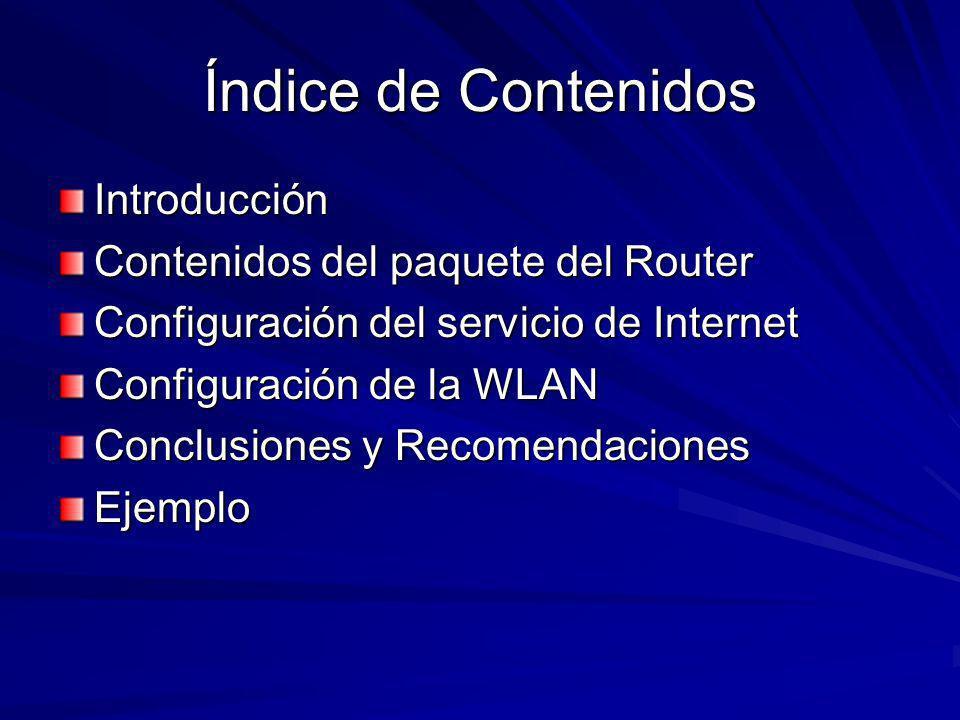 Índice de Contenidos Introducción Contenidos del paquete del Router