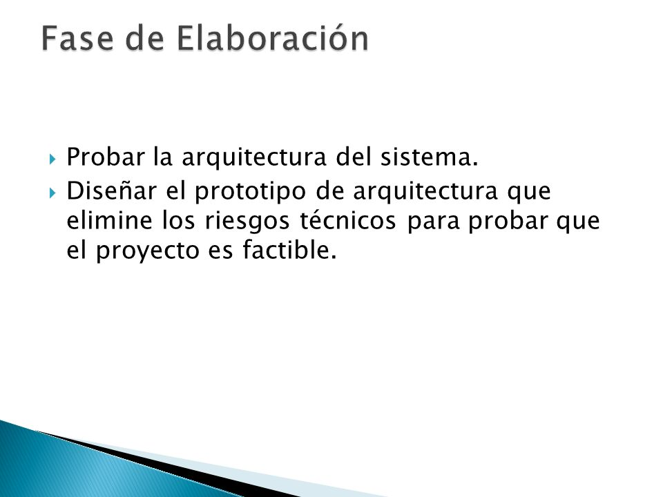 Fase de Elaboración Probar la arquitectura del sistema.