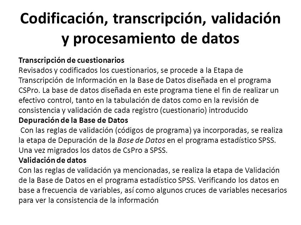 Codificación, transcripción, validación y procesamiento de datos