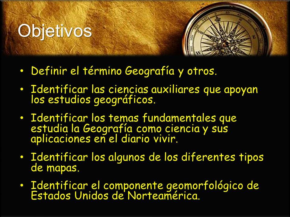 Objetivos Definir el término Geografía y otros.