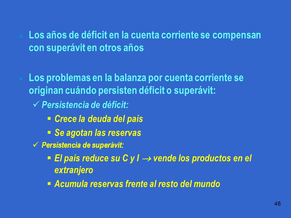 Los años de déficit en la cuenta corriente se compensan con superávit en otros años