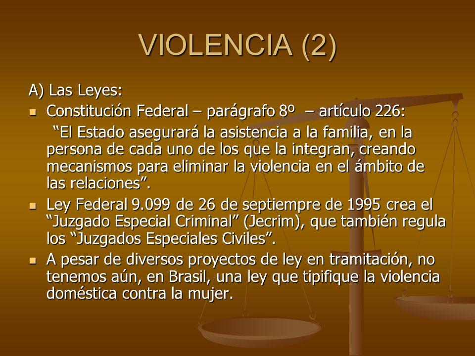 VIOLENCIA (2) A) Las Leyes: