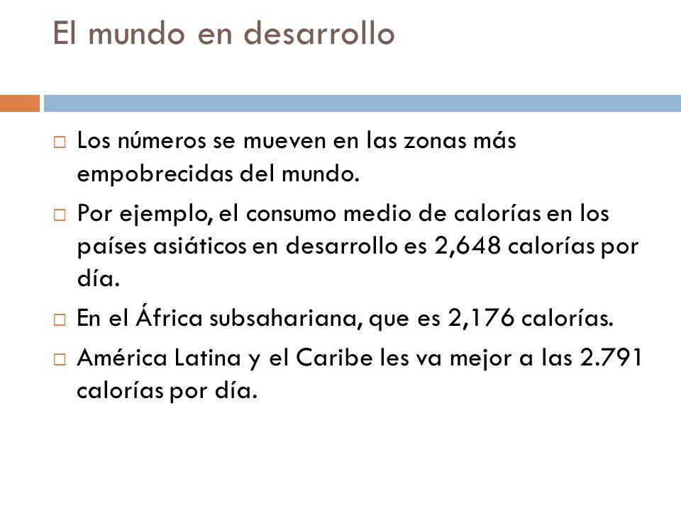 El mundo en desarrollo Los números se mueven en las zonas más empobrecidas del mundo.