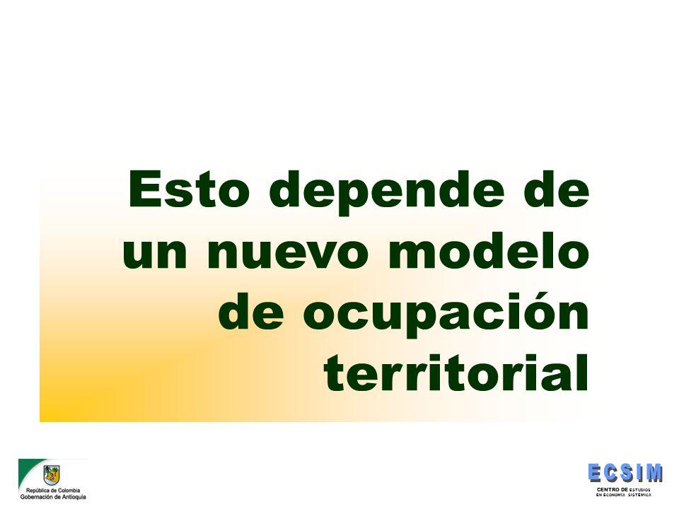 Esto depende de un nuevo modelo de ocupación territorial