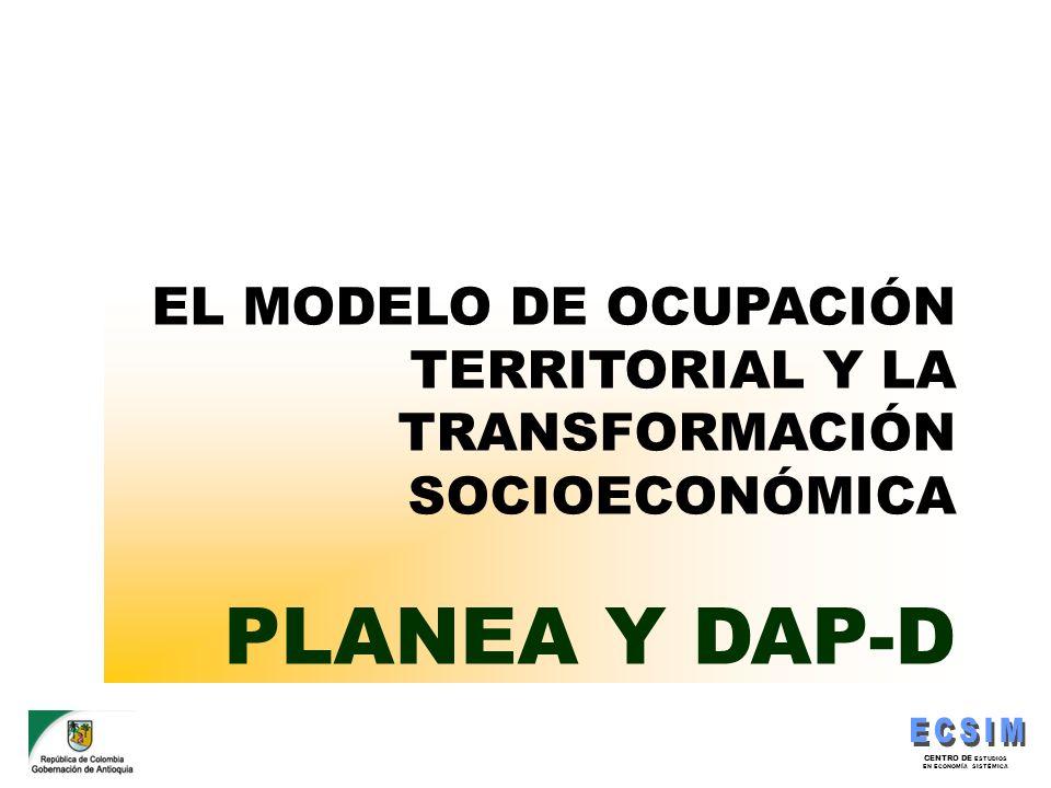 PLANEA Y DAP-D EL MODELO DE OCUPACIÓN TERRITORIAL Y LA TRANSFORMACIÓN