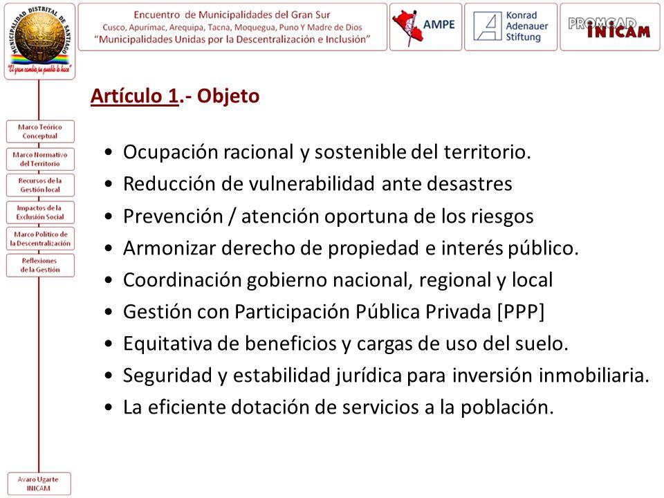 Artículo 1.- Objeto Ocupación racional y sostenible del territorio. Reducción de vulnerabilidad ante desastres.