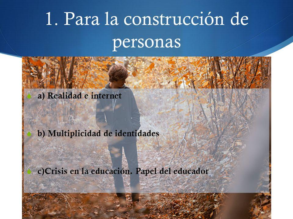 1. Para la construcción de personas