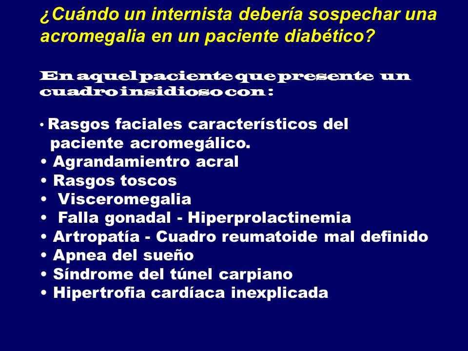 ¿Cuándo un internista debería sospechar una acromegalia en un paciente diabético
