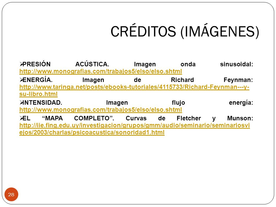 CRÉDITOS (IMÁGENES) PRESIÓN ACÚSTICA. Imagen onda sinusoidal: http://www.monografias.com/trabajos5/elso/elso.shtml.
