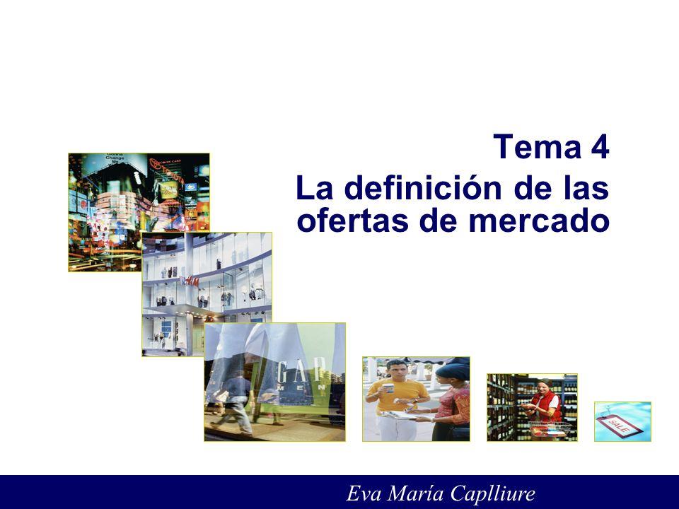Tema 4 La definición de las ofertas de mercado