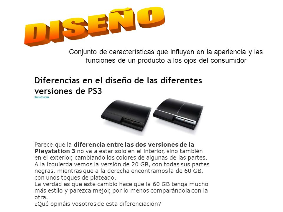 DISEÑO Diferencias en el diseño de las diferentes versiones de PS3