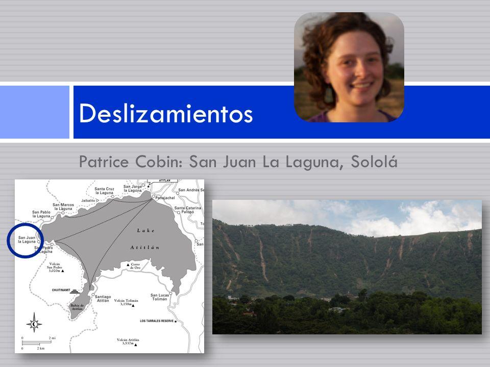 Deslizamientos Patrice Cobin: San Juan La Laguna, Sololá