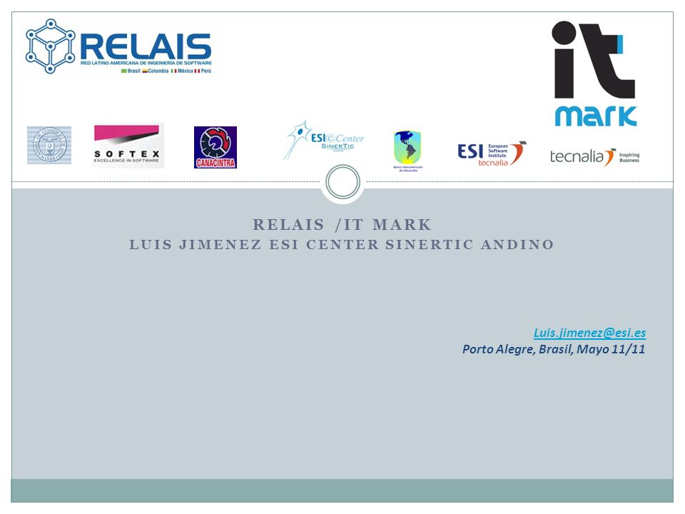 RELAIS /IT MARK Luis JIMENEZ ESI Center SiNERTIC ANDINO
