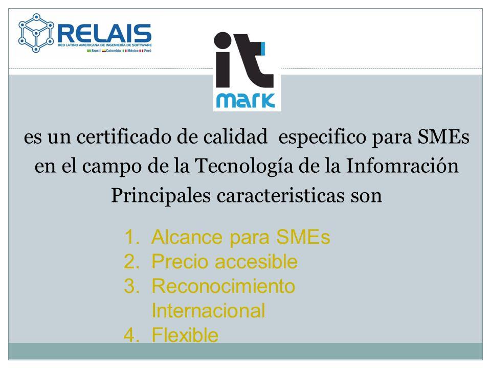 es un certificado de calidad especifico para SMEs en el campo de la Tecnología de la Infomración Principales caracteristicas son